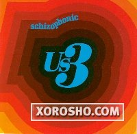 Us3 - Schizophonic (2006) / jazzy hip-hop, [Re:up]