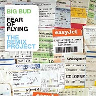 "Big Bud ""Fear Of Flying The Remix Project"" (2CD) / intelligent drum'n'bass, atmospheric jungle, soulfull d'n'b, Sound Trax, [Re:Up]"