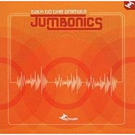 "Jumbonics ""Talk To The Animals"" (2007) /  funky, aci-jazz, lo-fi"