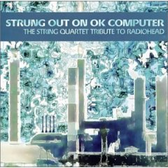 "The Section - The String Quartet Tribute To Radiohead - ""Strung Out On Ok Computer"""