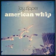 "Joy Zipper ""American Whip"" (2005) / lo-fi, indie, shoegaze"