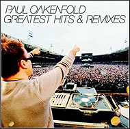 "Paul Oakenfold ""Greatest Hits And Remixes [2CD]"" (2007) /remixes, trance, progressive"