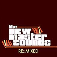 "The New Mastersounds ""Re::Mixed"" (2007) / funky groove, yeah baby"