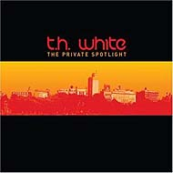 "T.H. White ""The Private Spotlight"" (2007) / electronic"