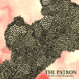 "To Kill A Petty Bourgeoisie ""The Patron"" (2007) / post-rock, noise"