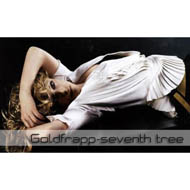 "Goldfrapp ""Seventh Tree"" (2008) / lounge, lo-fi"