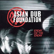 "Asian Dub Foundation ""Enemy Of The Enemy"" (2003) / hip-hop, electronica, dub, drum&bass, [Re:up]"