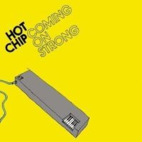 "Hot Chip ""Coming On Strong"" 2004 /electronica/indie-tronica/syntie-pop"