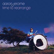 "Aaron Jerome ""Time To Rearrange"" (2008) / Nu Jazz, Funk, Broken Beat"