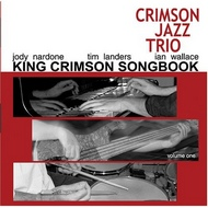 The Crimson Jazz Trio - King Crimson Songbook Volume 1 [2005]