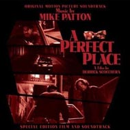 "Mike Patton ""A Perfect Place OST"" (2008) / experimental, downtempo, swing and shout :)"