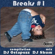 "DJ Shum & DJ Ostapuzz ""Breaks #1"" (2008) / mix, breaks, ragga, jungle, dub"