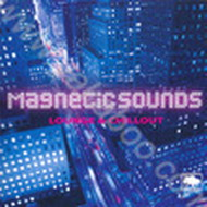 "Magnetic Sounds ""Lounge & Chillout"" (2006) / V.A."