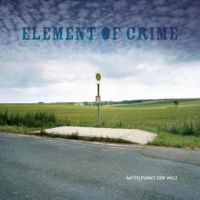 "Element of Crime ""Mittelpunkt Der Welt"" 2005/pop rock/post rock/german chanson"