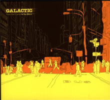 Galactic - From the Corner to the Block (European Retail) (2008) / jazzy funk, hip-hop
