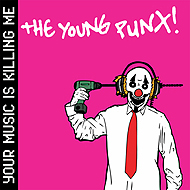 "The Young Punx ""Your Music Is Killing Me"" (2007) / electro, pop punk, disco, clash, house"