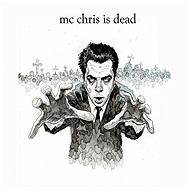 "MC Chris ""MC Chris Is Dead"" (2008) / rap, hip-hop"