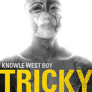 "Tricky ""Knowle West Boy"" (2008) / electronic, trip-hop"