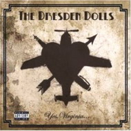 The Dresden Dolls - Yes, Virginia (2006) / punk cabaret