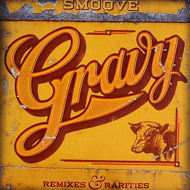 "Smoove ""Gravy: Remixes & Rarities"" (2007) / funk, soul, jazzy, latino"