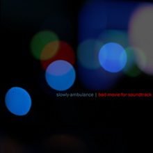 Slowly-ambulance - Bad movie for soundtrack / trip-hop, lounge, downtempo
