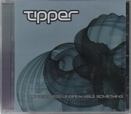 Tipper - The Seamless Unspeakable Something (cd 2006) / Breakbeat, IDM, Downtempo