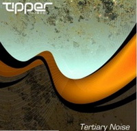 Tipper - Tertiary Noise (2008) | Breakbeat / Downtempo / Electro / Funky / Glitchy / Heavy / IDM / Midtempo / Organic