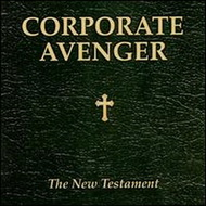 Corporate Avenger - The New Testament (2000) / Industrial | Punk | Rapcore]