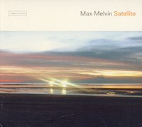 Max Melvin «Satellite» (2003)/ downtempo, ambient, lounge, chill-out