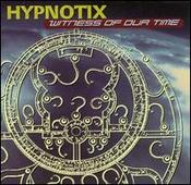 "Hypnotix ""Witness of Our Time"" (1999) / electronic, reggae, african jungle roots"