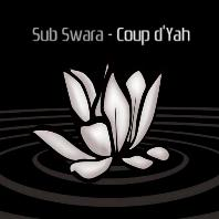 Sub Swara - Coup d'Yah 2008 (Limited Edition) / Dubstep, Hip Hop, Electronica