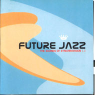 "future jazz ""the sounds of synchrovision 1.0"" (2001)/ jazz, electronica"