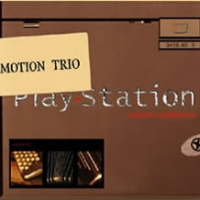 Motion Trio -2003- Play-Station (Not Two Records) | jazz,minimalism fusion