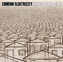 London Elektricity - Syncopated City LP (2008) Drum n Bass / Jungle / Breakbeat