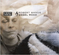 Robert Manos «Angel Road» (2008)/ electronic, downtempo, future jazz