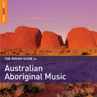 Various -2008- The Rough Guide To Australian Aboriginal Music [ World Music Network ] | world,australian aboriginal,world fusion,