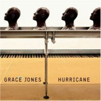"Grace Jones ""Hurricane"" (2008) / trip hop, avant-garde, dub, electronic, pop, reggae, synth pop"