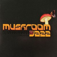 Mark Farina - Mushroom Jazz [vol. 5] / jazzy hip-hop, downtempo