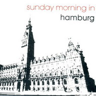 VA - Sunday Morning In Hamburg (2007) / easy listening, downtempo, lounge
