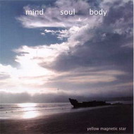 Yellow Magnetic Star «Mind Soul Body» (2008)/ambient, trance