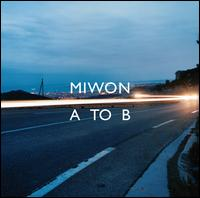 "Miwon - ""A To B"" (2008)  / idm, techno, electronic"
