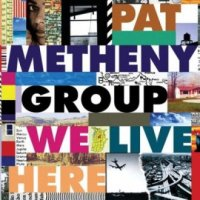 Pat Metheny Group «We Live Here» Live in Japan (1995)/live concert