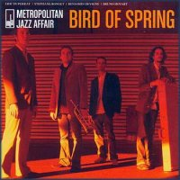 Metropolitan Jazz Affair «Bird Of Spring» (2007)/nu jazz, lounge