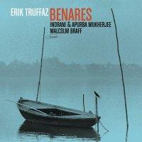 "Erik Truffaz - Malcolm Braff - Indrani Mukherjee - Apurba Mukherjee ""Benares"" 2008//jazz/minimal/ambient/ethnic"