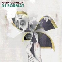 "DJ Format - ""FabricLive 27"" (2006) / break'da'funk, old school hip-hop, funky breaks, funk, jazzy funk"