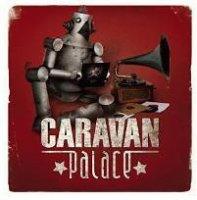 Caravan Palace - Caravan Palace (2008) /  electroswing