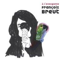 """Francoiz Breut """"A l'aveuglette"""" 2008/alt. rock/pop/chanson francaise"""