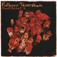 "Fulborn Teversham ""Count Herbert II"" (2007) / Post-Jazz, Punk, Avantgarde"