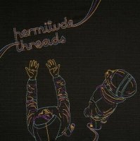 "Hermitude ""Threads"" (2008) / electronic, downtempo, hip-hop, reggae, jazz"