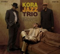 "Kora Jazz Trio ""Part III"" (2008) / jazz, world music, [Re:up]"